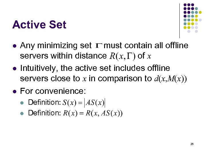 Active Set l l l Any minimizing set must contain all offline servers within