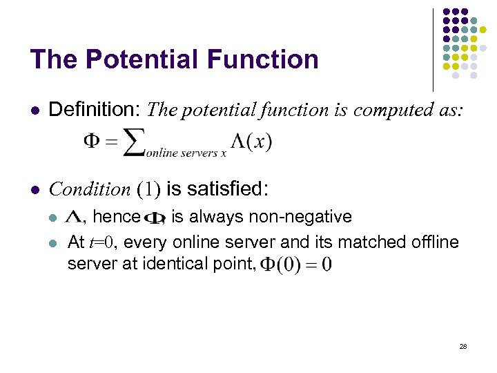 The Potential Function l Definition: The potential function is computed as: l Condition (1)