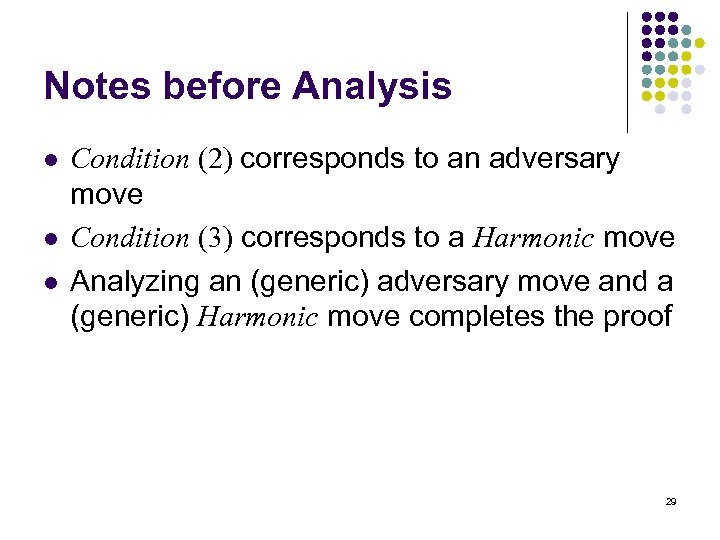 Notes before Analysis l l l Condition (2) corresponds to an adversary move Condition