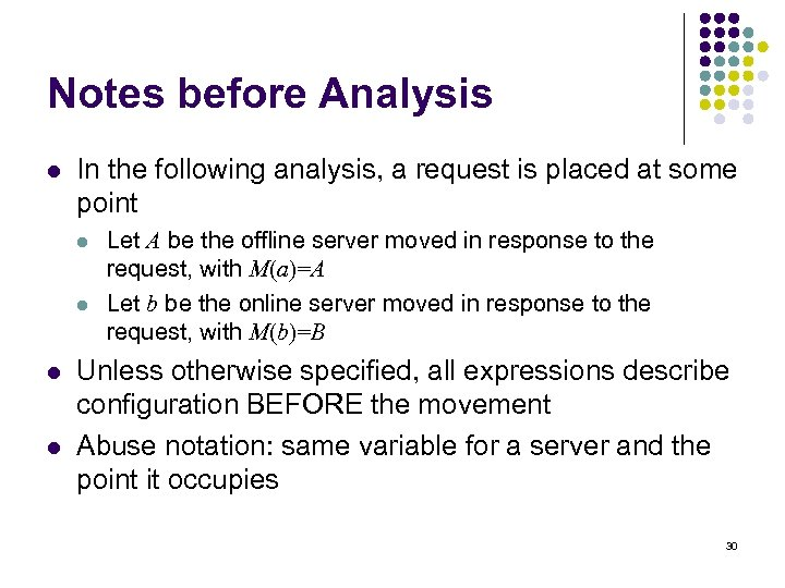Notes before Analysis l In the following analysis, a request is placed at some
