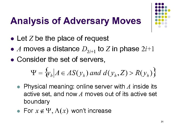 Analysis of Adversary Moves l l l Let Z be the place of request