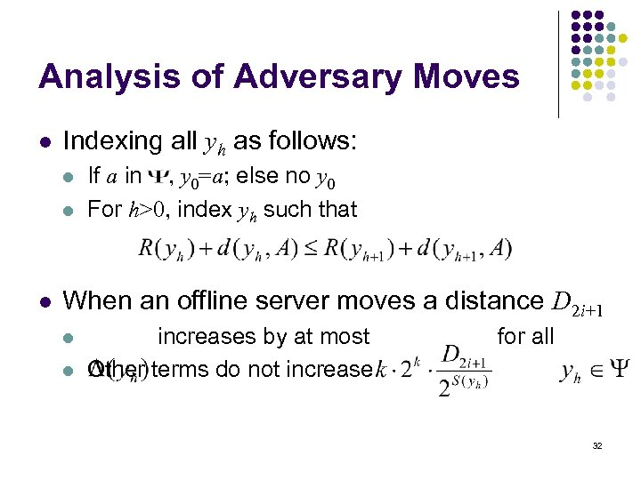 Analysis of Adversary Moves l Indexing all yh as follows: l l l If