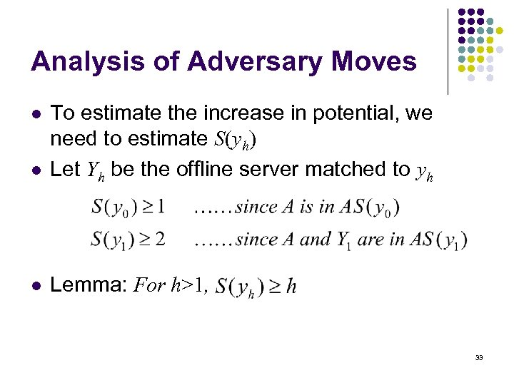 Analysis of Adversary Moves l To estimate the increase in potential, we need to