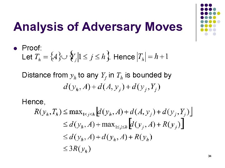 Analysis of Adversary Moves l Proof: Let . Hence Distance from yh to any