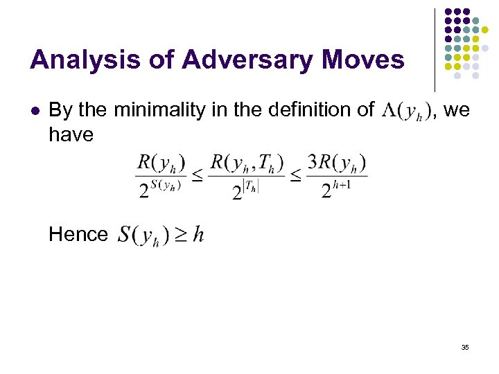 Analysis of Adversary Moves l By the minimality in the definition of have ,