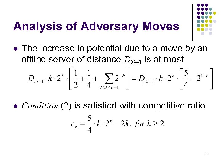 Analysis of Adversary Moves l The increase in potential due to a move by