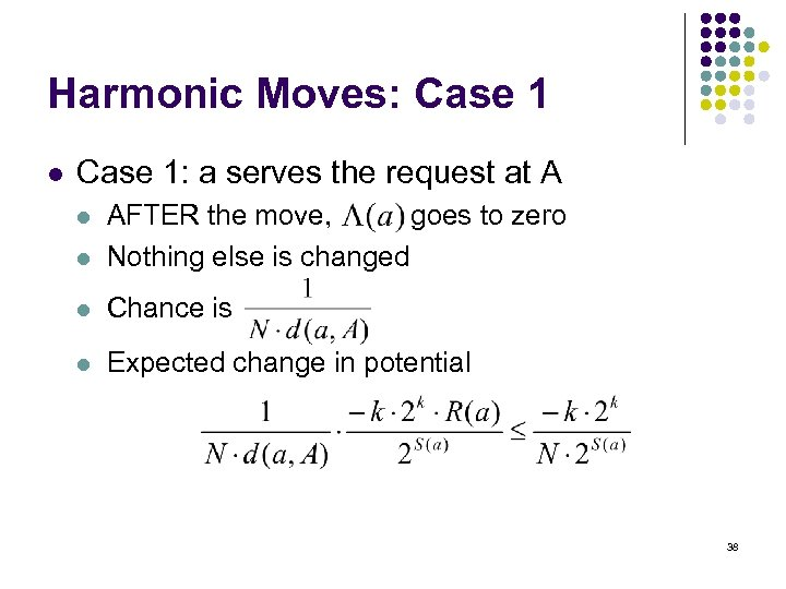 Harmonic Moves: Case 1 l Case 1: a serves the request at A l