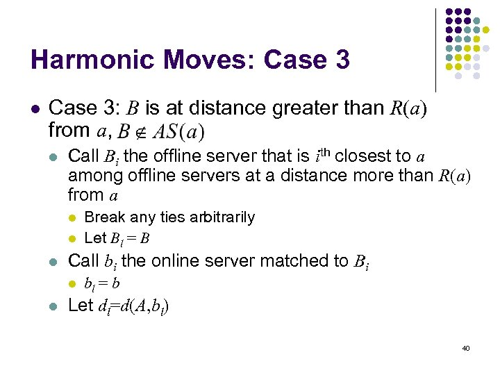 Harmonic Moves: Case 3 l Case 3: B is at distance greater than R(a)
