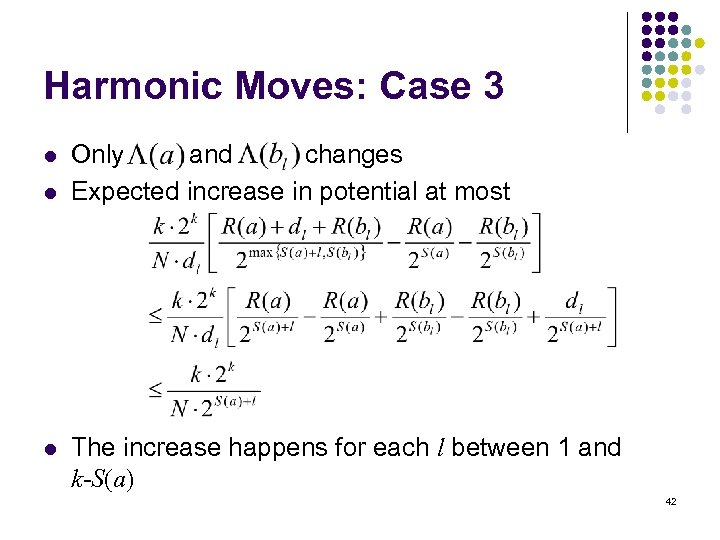 Harmonic Moves: Case 3 l l l Only and changes Expected increase in potential