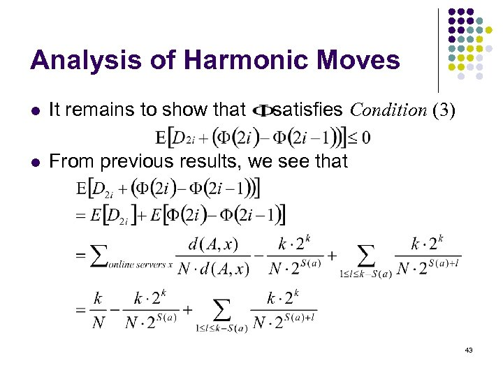 Analysis of Harmonic Moves l It remains to show that satisfies Condition (3) l