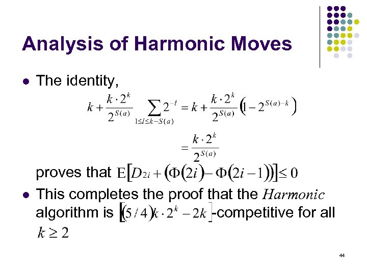 Analysis of Harmonic Moves l The identity, l proves that This completes the proof
