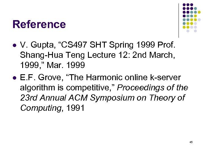"Reference l l V. Gupta, ""CS 497 SHT Spring 1999 Prof. Shang-Hua Teng Lecture"