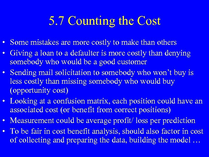 5. 7 Counting the Cost • Some mistakes are more costly to make than