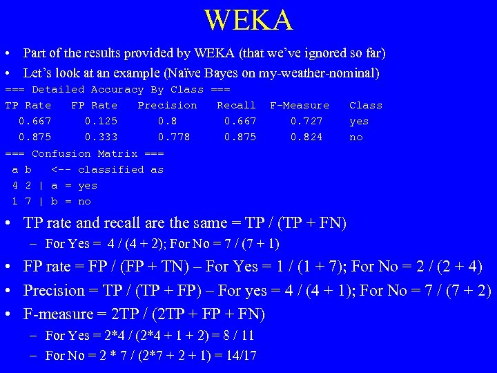 WEKA • Part of the results provided by WEKA (that we've ignored so far)