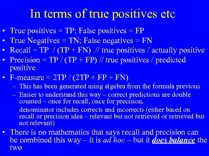 In terms of true positives etc • • True positives = TP; False positives