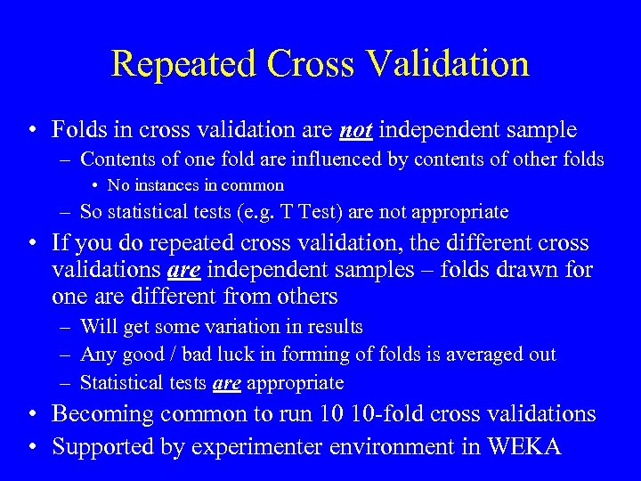 Repeated Cross Validation • Folds in cross validation are not independent sample – Contents