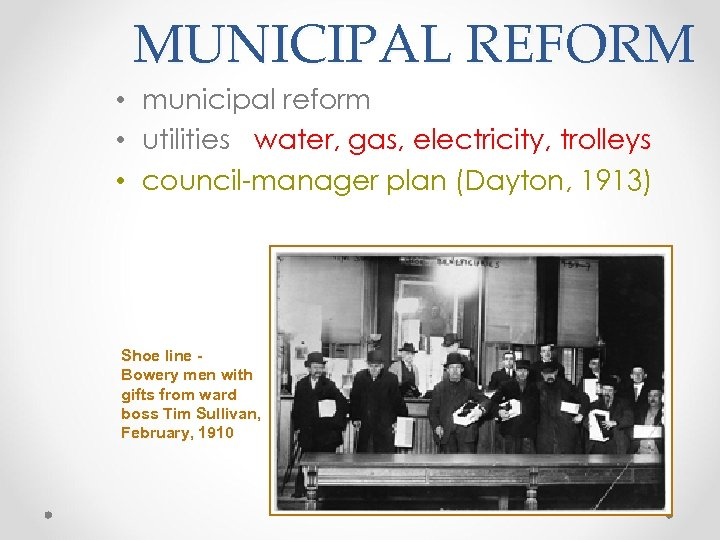 MUNICIPAL REFORM • municipal reform • utilities - water, gas, electricity, trolleys • council-manager