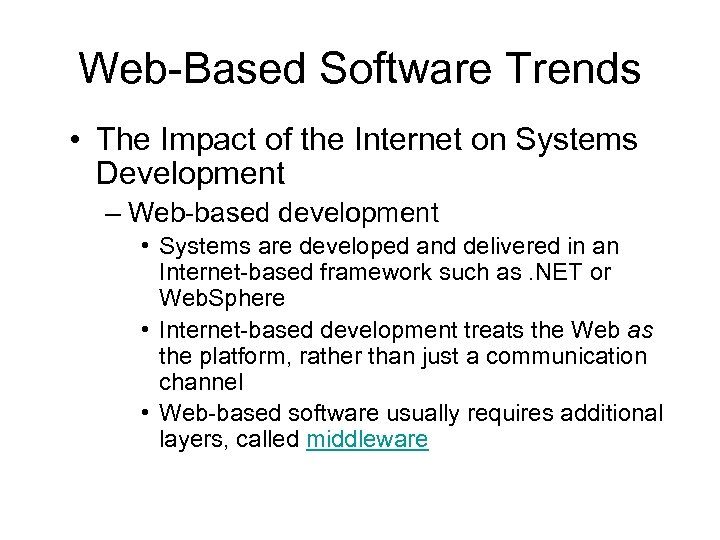 Web-Based Software Trends • The Impact of the Internet on Systems Development – Web-based