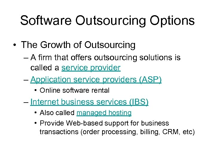 Software Outsourcing Options • The Growth of Outsourcing – A firm that offers outsourcing