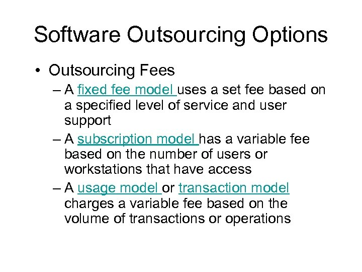 Software Outsourcing Options • Outsourcing Fees – A fixed fee model uses a set