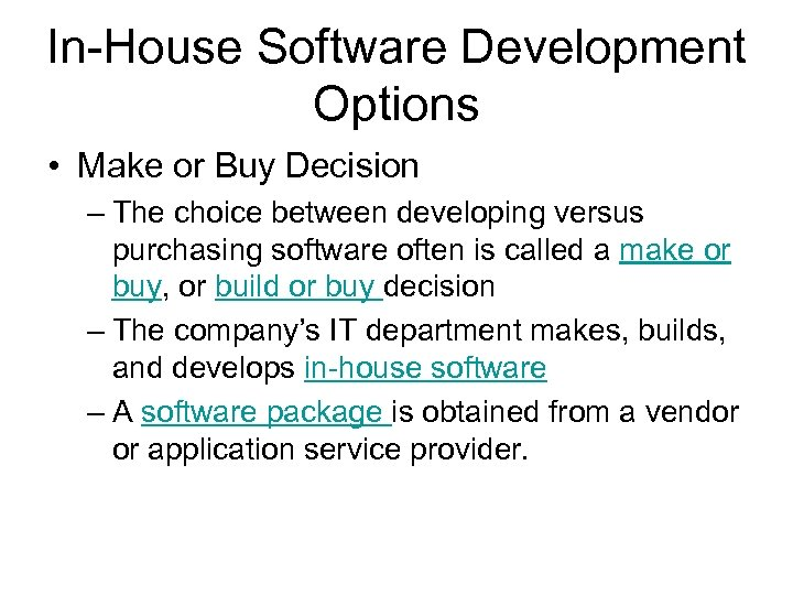 In-House Software Development Options • Make or Buy Decision – The choice between developing