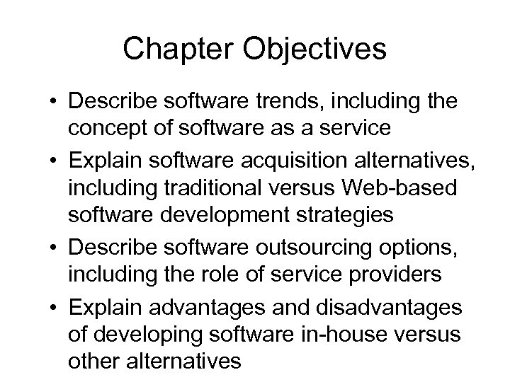 Chapter Objectives • Describe software trends, including the concept of software as a service