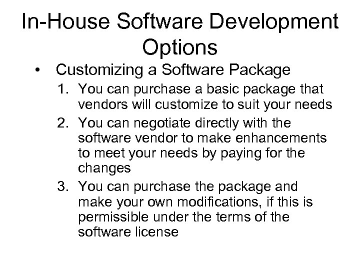 In-House Software Development Options • Customizing a Software Package 1. You can purchase a