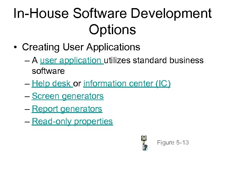 In-House Software Development Options • Creating User Applications – A user application utilizes standard