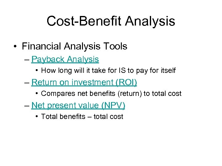 Cost-Benefit Analysis • Financial Analysis Tools – Payback Analysis • How long will it