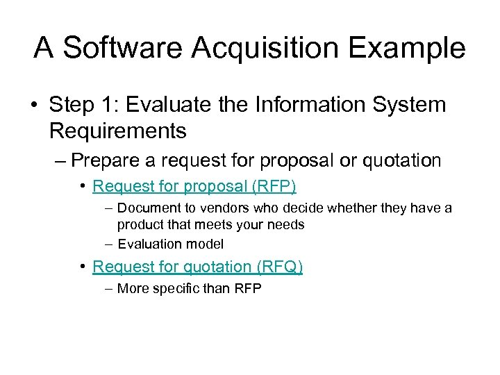 A Software Acquisition Example • Step 1: Evaluate the Information System Requirements – Prepare