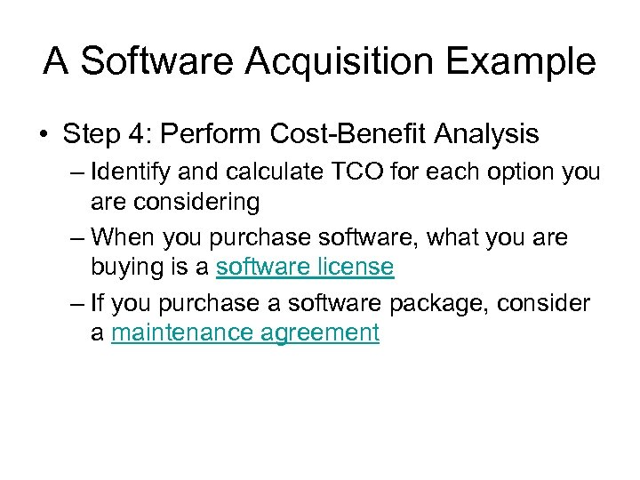 A Software Acquisition Example • Step 4: Perform Cost-Benefit Analysis – Identify and calculate