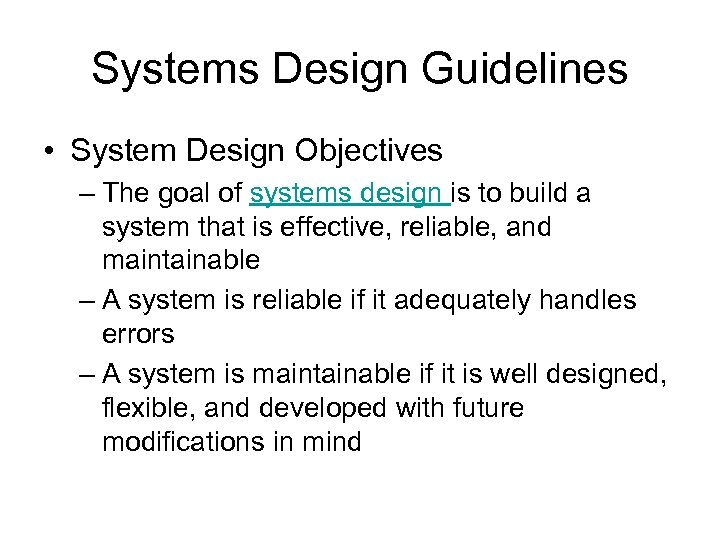 Systems Design Guidelines • System Design Objectives – The goal of systems design is