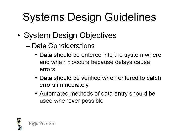 Systems Design Guidelines • System Design Objectives – Data Considerations • Data should be