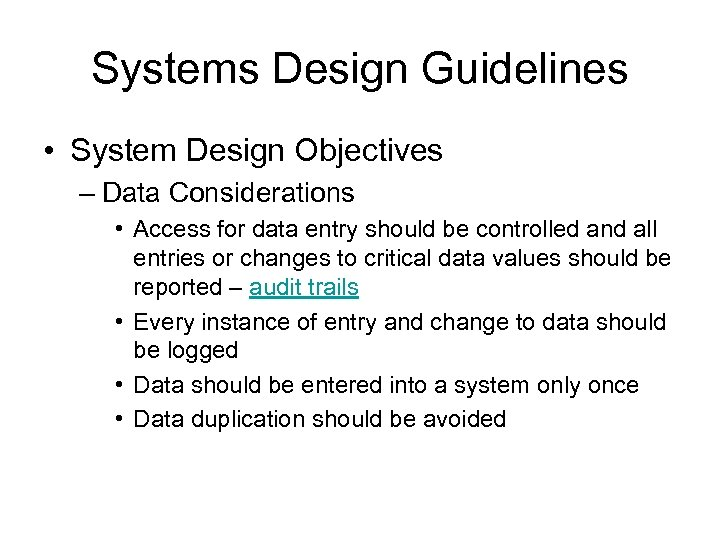 Systems Design Guidelines • System Design Objectives – Data Considerations • Access for data