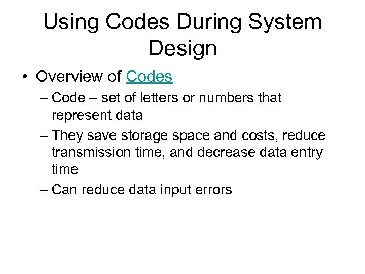 Using Codes During System Design • Overview of Codes – Code – set of