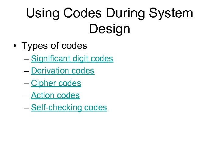 Using Codes During System Design • Types of codes – Significant digit codes –