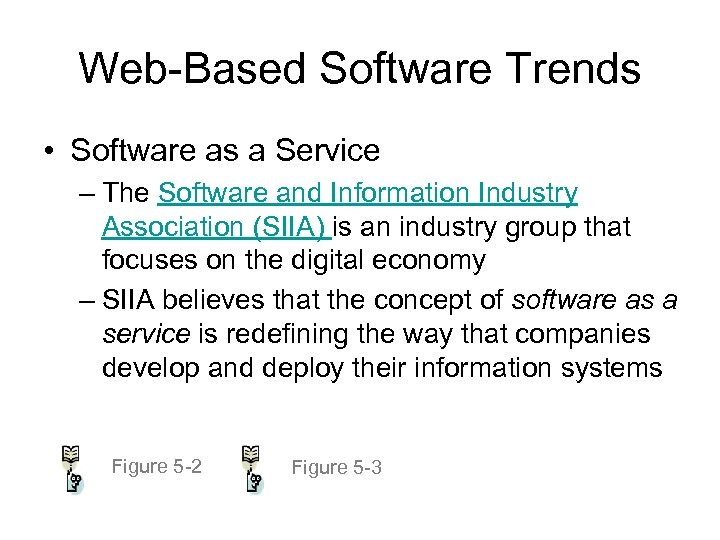 Web-Based Software Trends • Software as a Service – The Software and Information Industry