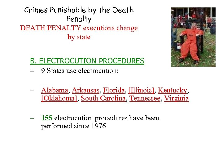 Crimes Punishable by the Death Penalty DEATH PENALTY executions change by state B. ELECTROCUTION