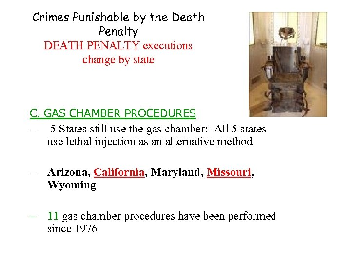 Crimes Punishable by the Death Penalty DEATH PENALTY executions change by state C. GAS