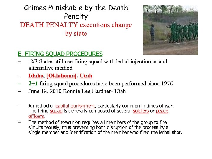 Crimes Punishable by the Death Penalty DEATH PENALTY executions change by state E. FIRING