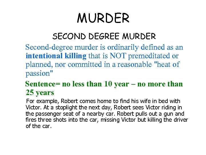 MURDER SECOND DEGREE MURDER Second-degree murder is ordinarily defined as an intentional killing that