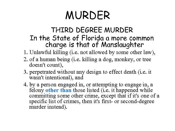 MURDER THIRD DEGREE MURDER In the State of Florida a more common charge is