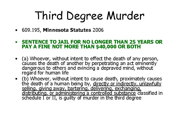 Third Degree Murder • 609. 195, Minnesota Statutes 2006 • SENTENCE TO JAIL FOR