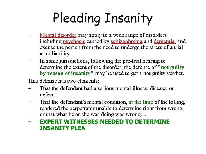Pleading Insanity – Mental disorder may apply to a wide range of disorders including