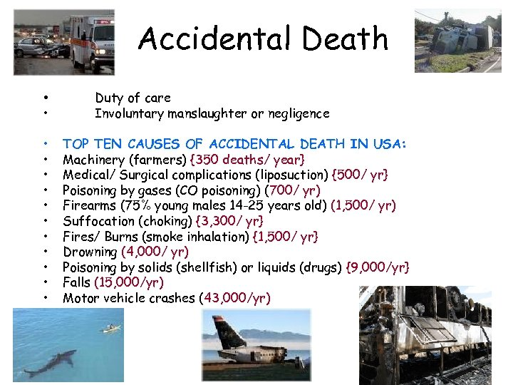 Accidental Death • • • • Duty of care Involuntary manslaughter or negligence TOP
