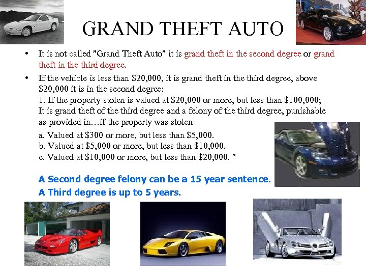 GRAND THEFT AUTO • • It is not called
