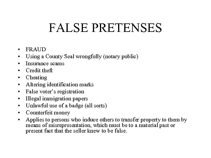 FALSE PRETENSES • • • FRAUD Using a County Seal wrongfully (notary public) Insurance