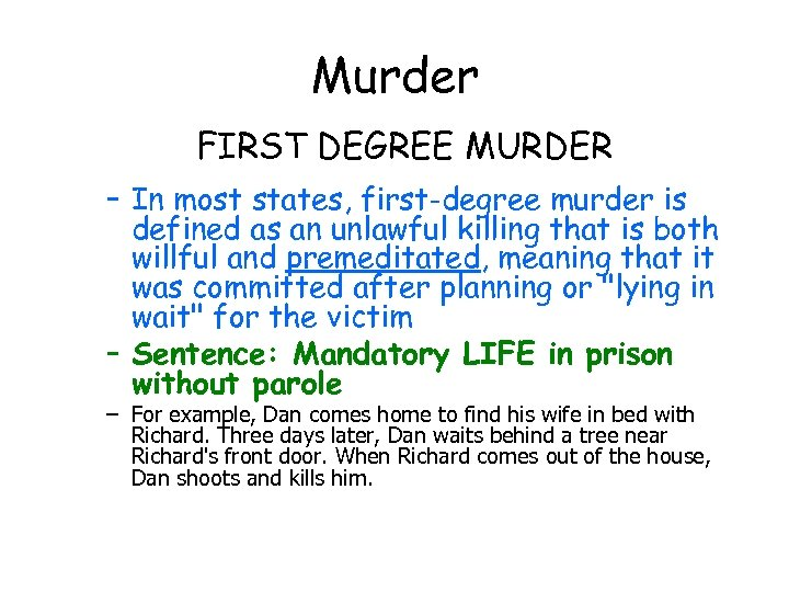 Murder FIRST DEGREE MURDER – In most states, first-degree murder is defined as an