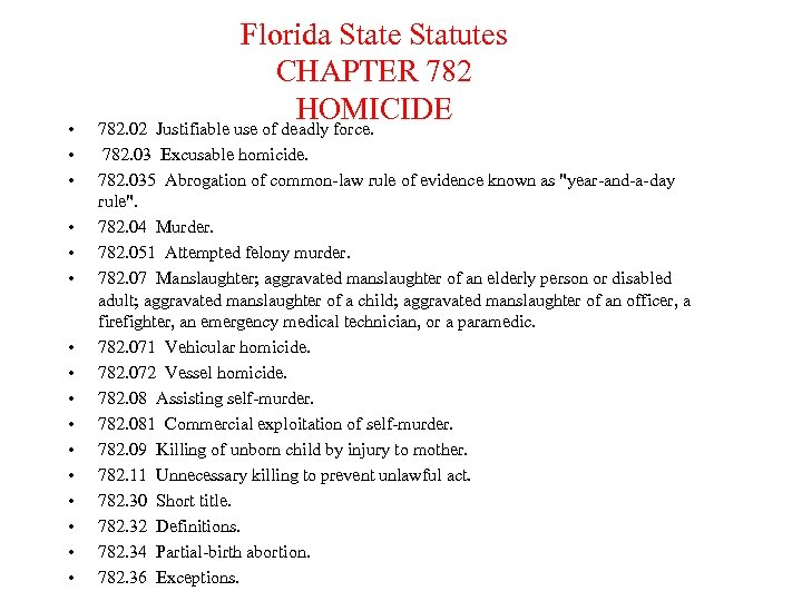 • • • • Florida State Statutes CHAPTER 782 HOMICIDE 782. 02 Justifiable