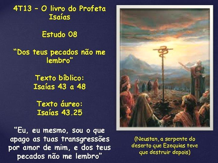 """4 T 13 – O livro do Profeta Isaías Estudo 08 """"Dos teus pecados"""